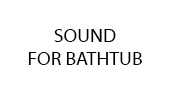 Sound-For-Bathtub