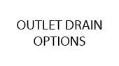Outlet-Drain-Option