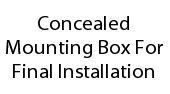 Concealed Mounting Box